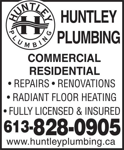 Huntley Plumbing (613-828-0905) - Annonce illustrée======= - 613- 828-0905 www.huntleyplumbing.ca HUNTLEY PLUMBING COMMERCIAL RESIDENTIAL REPAIRS   RENOVATIONS RADIANT FLOOR HEATING FULLY LICENSED & INSURED