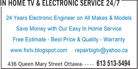 In Home TV & Electronic Service 24/7 (613-513-5494) - Display Ad - 24 Years Electronic Engineer on All Makes & Models Save Money with Our Easy In Home Service Free Estimate - Best Price & Quality - Warranty