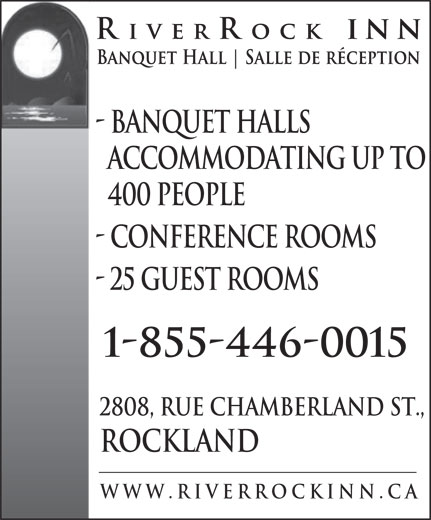 Riverrock Inn Inc (613-446-6710) - Annonce illustrée======= - - Banquet Halls Accommodating Up To 400 People - Conference Rooms - 25 Guest rooms 2808, rue Chamberland St., Rockland www.RiverRockInn.ca