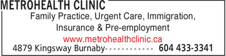 MetroHealth Clinic (604-433-3341) - Display Ad - Family Practice, Urgent Care, Immigration, Insurance & Pre-employment www.metrohealthclinic.ca