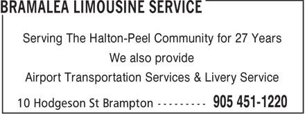 Bramalea Limousine Service (905-451-1220) - Annonce illustrée======= - Serving The Halton-Peel Community for 27 Years We also provide Airport Transportation Services & Livery Service  Serving The Halton-Peel Community for 27 Years We also provide Airport Transportation Services & Livery Service