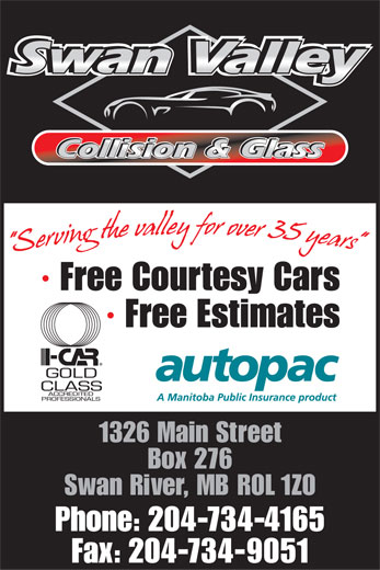 Swan Valley Collision And Glass (204-734-4165) - Display Ad - Box 276 Swan River, MB R0L 1Z0 Phone: 204-734-4165 Fax: 204-734-9051 · Free Courtesy Cars 1326 Main Street · Free Estimates
