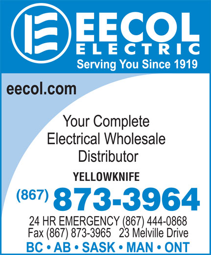 EECOL Electric (867-873-3964) - Annonce illustrée======= - YELLOWKNIFE (867) 873-3964 24 HR EMERGENCY (867) 444-0868 Fax (867) 873-3965   23 Melville Drive
