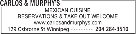 Carlos & Murphy's (204-284-3510) - Annonce illustrée======= - MEXICAN CUISINE RESERVATIONS & TAKE OUT WELCOME www.carlosandmurphys.com