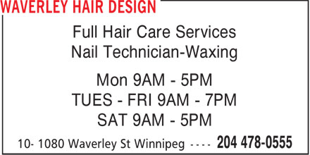 Waverley Hair Design (204-478-0555) - Annonce illustrée======= - Full Hair Care Services Nail Technician-Waxing Mon 9AM - 5PM TUES - FRI 9AM - 7PM SAT 9AM - 5PM