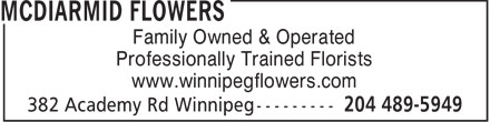 McDiarmid Flowers (204-489-5949) - Display Ad - Family Owned & Operated Professionally Trained Florists www.winnipegflowers.com