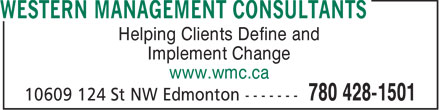 Western Management Consultants (780-428-1501) - Display Ad - Helping Clients Define and Implement Change www.wmc.ca