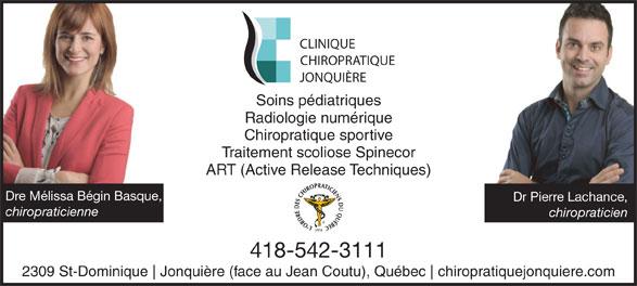 Clinique Chiropratique Jonquière (418-542-3111) - Annonce illustrée======= - Traitement scoliose Spinecor ART (Active Release Techniques) Dre Mélissa Bégin Basque, Dr Pierre Lachance, chiropraticienne chiropraticien 1974 418-542-3111 2309 St-Dominique Jonquière (face au Jean Coutu), Québec chiropratiquejonquiere.com CLINIQUE CHIROPRATIQUE JONQUIÈRE Soins pédiatriques Radiologie numérique Chiropratique sportive