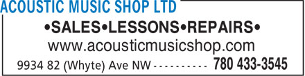 Acoustic Music Shop (780-433-3545) - Display Ad - •SALES•LESSONS•REPAIRS• www.acousticmusicshop.com
