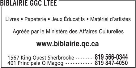 Biblairie GGC Ltée (819-566-0344) - Display Ad - Livres • Papeterie • Jeux Éducatifs • Matériel d'artistes Agréée par le Ministère des Affaires Culturelles www.biblairie.qc.ca