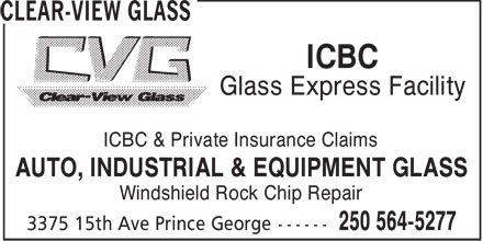 Clear-View Glass (250-564-5277) - Annonce illustrée======= - ICBC Glass Express Facility ICBC & Private Insurance Claims AUTO, INDUSTRIAL & EQUIPMENT GLASS Windshield Rock Chip Repair
