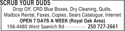 Scrub Your Duds (250-727-2661) - Display Ad - Mailbox Rental, Faxes, Copies, Sears Catalogue, Internet OPEN 7 DAYS A WEEK (Royal Oak Area) Drop Off, CRD Blue Boxes, Dry Cleaning, Quilts,