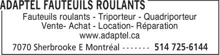 Adaptel.ca (514-725-6144) - Display Ad - Fauteuils roulants - Triporteur - Quadriporteur Vente- Achat - Location- Réparation www.adaptel.ca  Fauteuils roulants - Triporteur - Quadriporteur Vente- Achat - Location- Réparation www.adaptel.ca  Fauteuils roulants - Triporteur - Quadriporteur Vente- Achat - Location- Réparation www.adaptel.ca  Fauteuils roulants - Triporteur - Quadriporteur Vente- Achat - Location- Réparation www.adaptel.ca  Fauteuils roulants - Triporteur - Quadriporteur Vente- Achat - Location- Réparation www.adaptel.ca