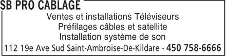 SB Pro Câblage (450-758-6666) - Annonce illustrée======= - Ventes et installations Téléviseurs Préfilages câbles et satellite Installation système de son