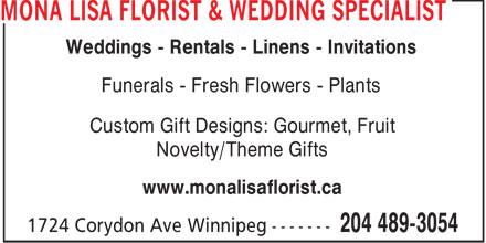 Mona Lisa Florist & Wedding Specialist (204-489-3054) - Annonce illustrée======= - Weddings - Rentals - Linens - Invitations Funerals - Fresh Flowers - Plants Custom Gift Designs: Gourmet, Fruit Novelty/Theme Gifts www.monalisaflorist.ca  Weddings - Rentals - Linens - Invitations Funerals - Fresh Flowers - Plants Custom Gift Designs: Gourmet, Fruit Novelty/Theme Gifts www.monalisaflorist.ca