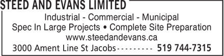 Steed and Evans Limited (519-744-7315) - Display Ad - Industrial - Commercial - Municipal Spec In Large Projects • Complete Site Preparation www.steedandevans.ca