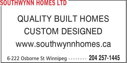 Southwynn Homes Ltd (204-257-1445) - Annonce illustrée======= - QUALITY BUILT HOMES CUSTOM DESIGNED www.southwynnhomes.ca