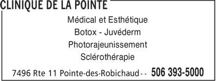 Clinique de la Pointe (506-393-5000) - Display Ad - Photorajeunissement Sclérothérapie Botox - Juvéderm Médical et Esthétique