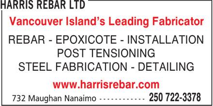 Harris Rebar Ltd (250-722-3378) - Annonce illustrée======= - Vancouver Island's Leading Fabricator REBAR - EPOXICOTE - INSTALLATION POST TENSIONING STEEL FABRICATION - DETAILING www.harrisrebar.com  Vancouver Island's Leading Fabricator REBAR - EPOXICOTE - INSTALLATION POST TENSIONING STEEL FABRICATION - DETAILING www.harrisrebar.com