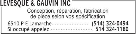 Lévesque & Gauvin Inc (514-324-0494) - Annonce illustrée======= - Conception, réparation, fabrication de pièce selon vos spécification  Conception, réparation, fabrication de pièce selon vos spécification