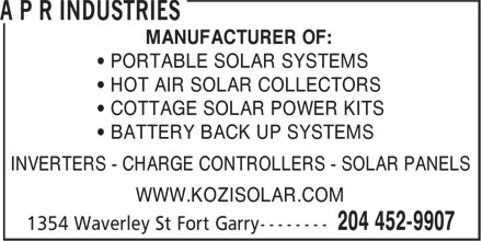 A P R Industries (204-452-9907) - Annonce illustrée======= - MANUFACTURER OF: • PORTABLE SOLAR SYSTEMS • HOT AIR SOLAR COLLECTORS • COTTAGE SOLAR POWER KITS • BATTERY BACK UP SYSTEMS INVERTERS - CHARGE CONTROLLERS - SOLAR PANELS WWW.KOZISOLAR.COM
