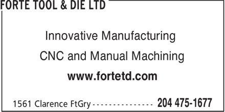Forte Tool & Die Ltd (204-475-1677) - Annonce illustrée======= - Innovative Manufacturing CNC and Manual Machining www.fortetd.com  Innovative Manufacturing CNC and Manual Machining www.fortetd.com