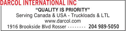 "Darcol International Inc (204-989-5050) - Display Ad - ""QUALITY IS PRIORITY"" Serving Canada & USA - Truckloads & LTL www.darcol.com"