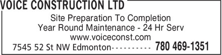 Voice Construction Ltd (780-469-1351) - Annonce illustrée======= - Site Preparation To Completion Year Round Maintenance - 24 Hr Serv www.voiceconst.com  Site Preparation To Completion Year Round Maintenance - 24 Hr Serv www.voiceconst.com  Site Preparation To Completion Year Round Maintenance - 24 Hr Serv www.voiceconst.com  Site Preparation To Completion Year Round Maintenance - 24 Hr Serv www.voiceconst.com