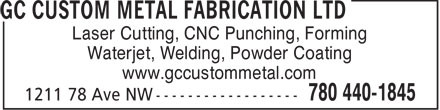 G C Custom Metal Fabrication Ltd (780-440-1845) - Annonce illustrée======= - Laser Cutting, CNC Punching, Forming Waterjet, Welding, Powder Coating www.gccustommetal.com