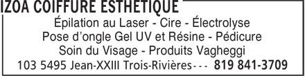IZOA Coiffure Esthétique (819-841-3709) - Display Ad - Épilation au Laser - Cire - Électrolyse Pose d'ongle Gel UV et Résine - Pédicure Soin du Visage - Produits Vagheggi