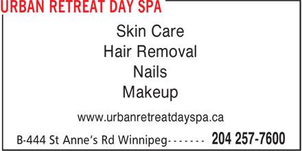 Urban Retreat Day Spa (204-257-7600) - Annonce illustrée======= - Skin Care Hair Removal Nails Makeup www.urbanretreatdayspa.ca
