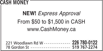 Cash Money (519-823-5463) - Display Ad - NEW! Express Approval From $50 to $1,500 in CASH www.CashMoney.ca
