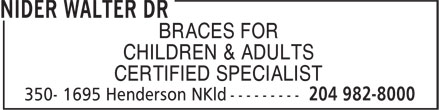 Dr Nider Walter (204-982-8000) - Display Ad - BRACES FOR CHILDREN & ADULTS CERTIFIED SPECIALIST