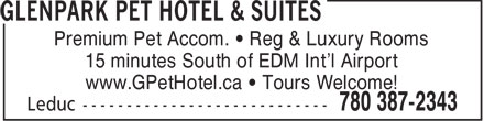 Glenpark Pet Hotel & Suites (780-387-2343) - Annonce illustrée======= - Premium Pet Accom. • Reg & Luxury Rooms 15 minutes South of EDM Int'l Airport www.GPetHotel.ca • Tours Welcome!