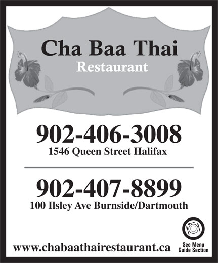 Chabaa Thai Restaurant (902-406-3008) - Annonce illustrée======= - Thai 902-406-3008 1546 Queen Street Halifax 902-407-8899 100 Ilsley Ave Burnside/Dartmouth www.chabaathairestaurant.ca