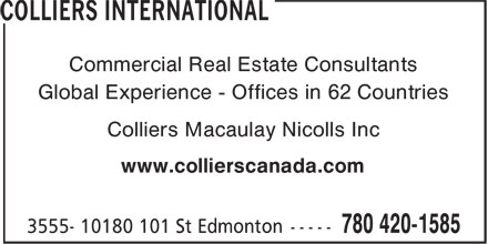 Colliers International (780-420-1585) - Annonce illustrée======= - Commercial Real Estate Consultants Global Experience - Offices in 62 Countries Colliers Macaulay Nicolls Inc www.collierscanada.com