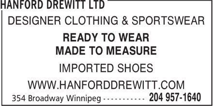 Hanford Drewitt Ltd (204-957-1640) - Annonce illustrée======= - DESIGNER CLOTHING & SPORTSWEAR READY TO WEAR MADE TO MEASURE IMPORTED SHOES WWW.HANFORDDREWITT.COM