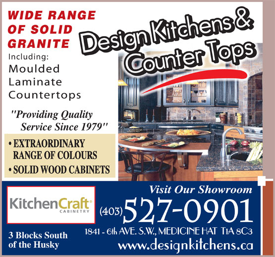 "Design Kitchens & Counter Tops R S Ltd (403-527-0901) - Annonce illustrée======= - WIDE RANGENGE OF SOLID GRANITE Including: Moulded Laminate Countertopsps ""Providing Quality Service Since 1979"" EXTRAORDINARY RANGE OF COLOURS SOLID WOOD CABINETS Visit Our Showroom (403) 527-0901 1841 - 6th AVE. S.W., MEDICINE HAT  T1A 8C3 3 Blocks South of the Husky"