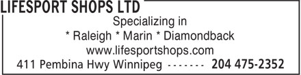Lifesport Shops Ltd (204-475-2352) - Display Ad - Specializing in * Raleigh * Marin * Diamondback www.lifesportshops.com