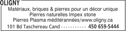 Oligny (450-659-5444) - Annonce illustrée======= - Matériaux, briques & pierres pour un décor unique Pierres naturelles Impex stone Pierres Plasma méditérannées/www.oligny.ca