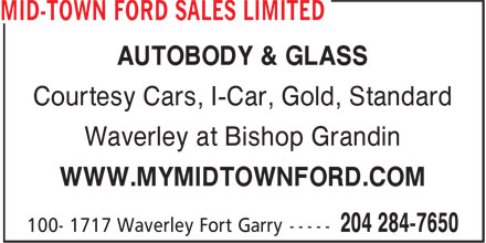 Mid-Town Ford Sales Limited (204-284-7650) - Annonce illustrée======= - AUTOBODY & GLASS Courtesy Cars, I-Car, Gold, Standard Waverley at Bishop Grandin WWW.MYMIDTOWNFORD.COM