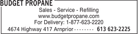 P38 Energy Inc (613-623-2225) - Display Ad - Sales - Service - Refilling www.budgetpropane.com For Delivery: 1-877-623-2220  Sales - Service - Refilling www.budgetpropane.com For Delivery: 1-877-623-2220  Sales - Service - Refilling www.budgetpropane.com For Delivery: 1-877-623-2220  Sales - Service - Refilling www.budgetpropane.com For Delivery: 1-877-623-2220
