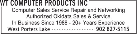 WT Computer Products Inc (902-827-5115) - Annonce illustrée======= - Computer Sales Service Repair and Networking Authorized Okidata Sales & Service In Business Since 1988 - 20+ Years Experience