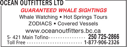 Ocean Outfitters Ltd (250-725-2866) - Annonce illustrée======= - GUARANTEED WHALE SIGHTINGS Whale Watching • Hot Springs Tours ZODIACS • Covered Vessels www.oceanoutfitters.bc.ca
