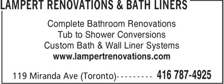Lampert Renovations & Bathliners (416-787-4925) - Display Ad - Complete Bathroom Renovations Tub to Shower Conversions Custom Bath & Wall Liner Systems www.lampertrenovations.com Complete Bathroom Renovations Tub to Shower Conversions Custom Bath & Wall Liner Systems www.lampertrenovations.com