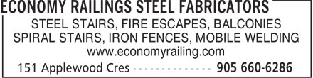 Economy Railing Steel Fabric (905-660-6286) - Display Ad - STEEL STAIRS, FIRE ESCAPES, BALCONIES SPIRAL STAIRS, IRON FENCES, MOBILE WELDING www.economyrailing.com  STEEL STAIRS, FIRE ESCAPES, BALCONIES SPIRAL STAIRS, IRON FENCES, MOBILE WELDING www.economyrailing.com  STEEL STAIRS, FIRE ESCAPES, BALCONIES SPIRAL STAIRS, IRON FENCES, MOBILE WELDING www.economyrailing.com  STEEL STAIRS, FIRE ESCAPES, BALCONIES SPIRAL STAIRS, IRON FENCES, MOBILE WELDING www.economyrailing.com  STEEL STAIRS, FIRE ESCAPES, BALCONIES SPIRAL STAIRS, IRON FENCES, MOBILE WELDING www.economyrailing.com  STEEL STAIRS, FIRE ESCAPES, BALCONIES SPIRAL STAIRS, IRON FENCES, MOBILE WELDING www.economyrailing.com