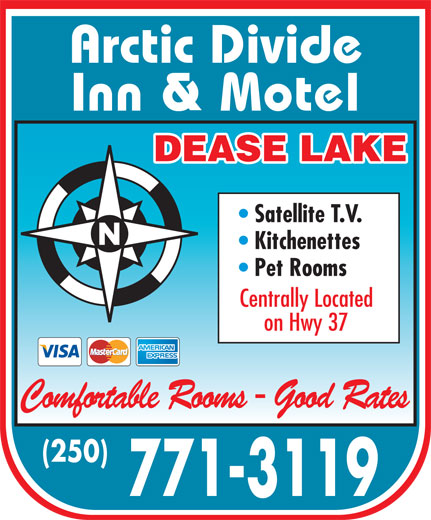Arctic Divide Inn (250-771-3119) - Display Ad - Arctic Divide Inn & Motel DEASE LAKE Satellite T.V. Kitchenettes Pet Rooms Centrally Located on Hwy 37 Comfortable Rooms - Good Rates (250) 771-3119