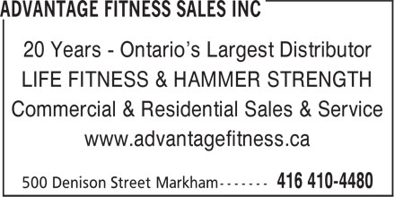 Advantage Fitness Sales Inc (416-410-4480) - Display Ad - 20 Years - Ontario's Largest Distributor LIFE FITNESS & HAMMER STRENGTH Commercial & Residential Sales & Service www.advantagefitness.ca  20 Years - Ontario's Largest Distributor LIFE FITNESS & HAMMER STRENGTH Commercial & Residential Sales & Service www.advantagefitness.ca  20 Years - Ontario's Largest Distributor LIFE FITNESS & HAMMER STRENGTH Commercial & Residential Sales & Service www.advantagefitness.ca  20 Years - Ontario's Largest Distributor LIFE FITNESS & HAMMER STRENGTH Commercial & Residential Sales & Service www.advantagefitness.ca