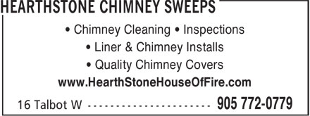 Hearthstone Chimney Sweeps (905-772-0779) - Annonce illustrée======= - • Chimney Cleaning • Inspections • Liner & Chimney Installs • Quality Chimney Covers www.HearthStoneHouseOfFire.com • Chimney Cleaning • Inspections • Liner & Chimney Installs • Quality Chimney Covers www.HearthStoneHouseOfFire.com
