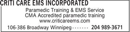 Criti Care EMS Incorporated (204-989-3671) - Display Ad - Paramedic Training & EMS Service CMA Accredited paramedic training www.criticareems.com